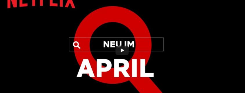 Netflix Neu im April 2021