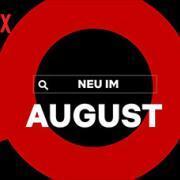 Netflix neu im August